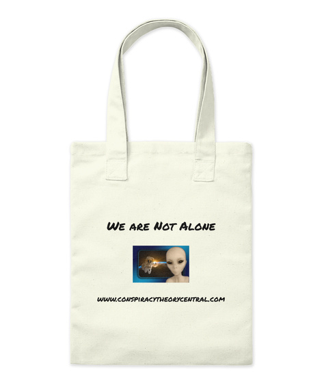 We Are Not Alone Www.Conspiracytheorycentral.Com Natural T-Shirt Front