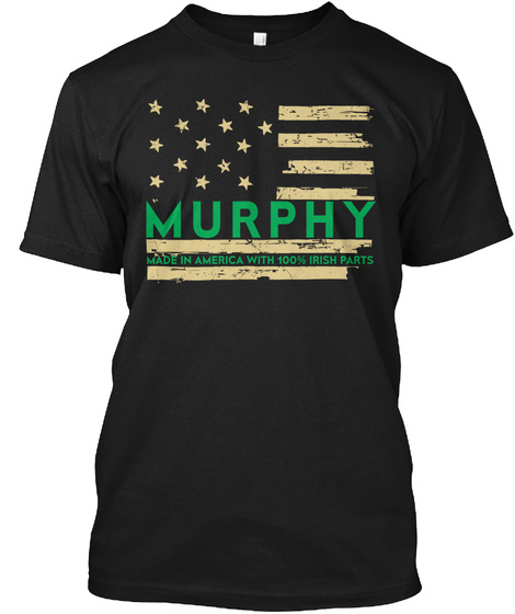 Murphy Made In America With Irish Parts Black T-Shirt Front