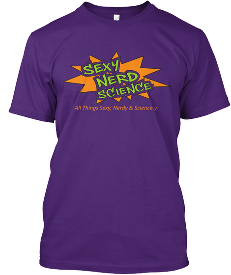 Sexy Nerd Science All Things Sexy Nerdy & Science Y Purple T-Shirt Front