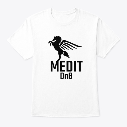 Medit Dn B Original Drum And Bass Radio  White T-Shirt Front