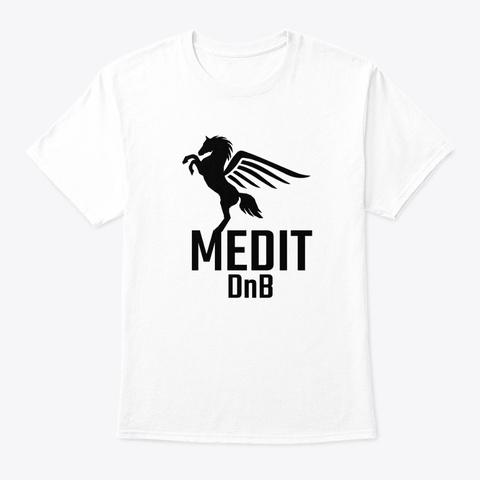 Medit Dn B Original Drum And Bass Radio  White T-Shirt Front