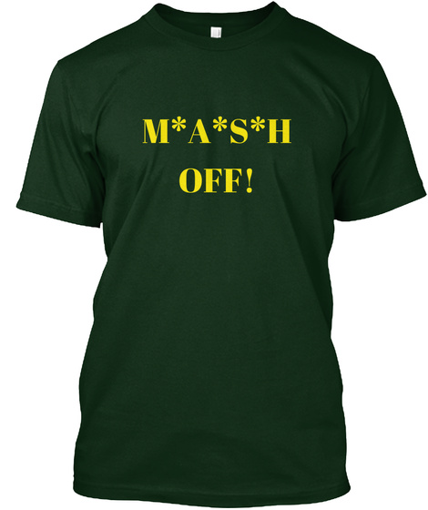 M*A*S*H Off! Forest Green T-Shirt Front