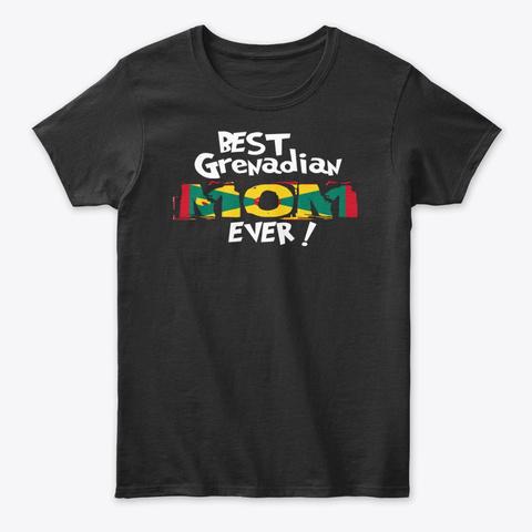 Best Grenadian Mom Ever! T Shirt Black T-Shirt Front