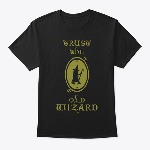 Trust The Old Wizard Black T-Shirt Front