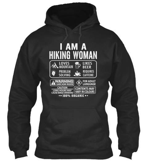 I Am A Hiking Woman Loves Mountain Problem Solving Likes Beer Requires Caffeine Warning Sarcasm Inside For Adult... Jet Black T-Shirt Front