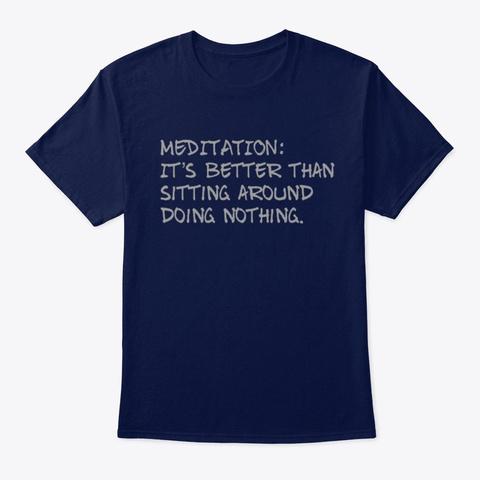 Meditation: It's Better Than Sitting Aro Navy T-Shirt Front