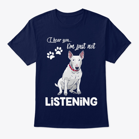 Dog Just Not Listening Bull Terrier Navy T-Shirt Front