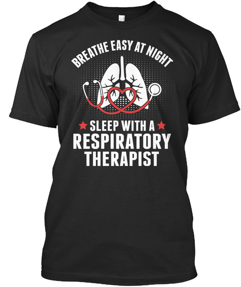 Breathe Easy At Night Sleep With A Respiratory Therapist Black Camiseta Front