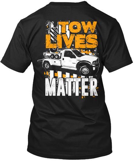 Tow Lives Matter Black T-Shirt Back