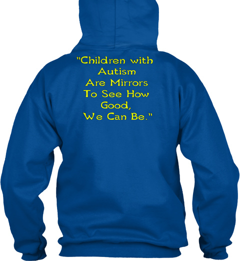 Children With Autism Are Mirrors To See How Good We Can Be Royal T-Shirt Back