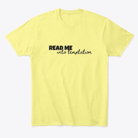 Read Me Into Temptation Lemon Yellow  áo T-Shirt Front