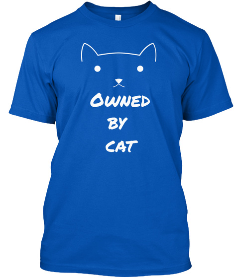 Owned By  Cat Royal T-Shirt Front