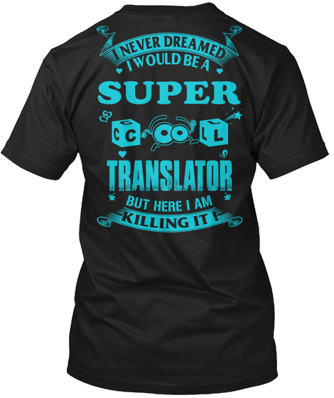 Super Cool Translator Black T-Shirt Back