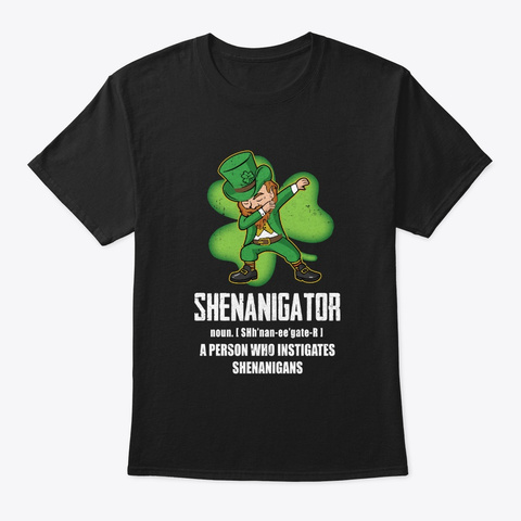 Shenanigator Person Who Instigates Black T-Shirt Front