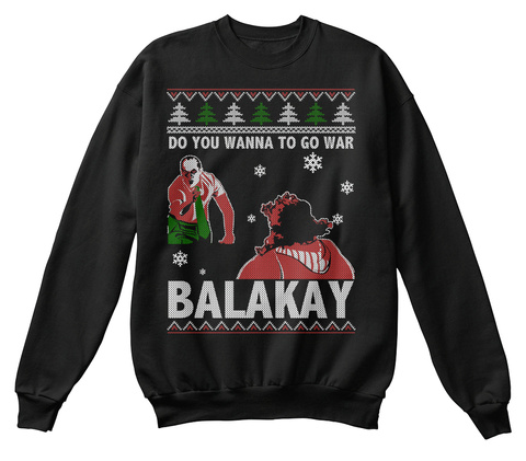 Do You Wanna go to War BALAKAY Unisex Tshirt