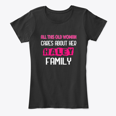Old Woman Cares Her Haley Family Black T-Shirt Front
