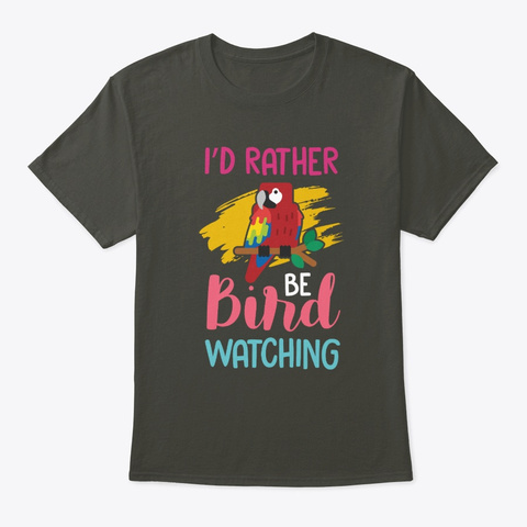 Birdwatching Funny Bird Lover Quote Smoke Gray T-Shirt Front