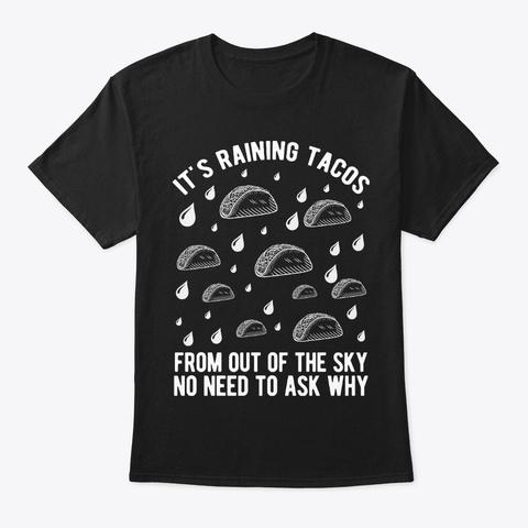 It's Raining Tacos Taco Fun Tuesday Black T-Shirt Front