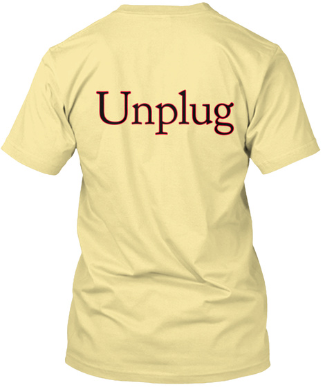 Unplug Banana Cream T-Shirt Back