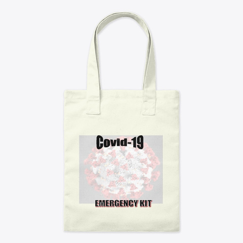 Covid 19 Emergency Kit Bag Natural T-Shirt Front