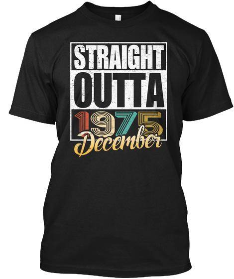 1975 December Birthday T Shirt Black T-Shirt Front