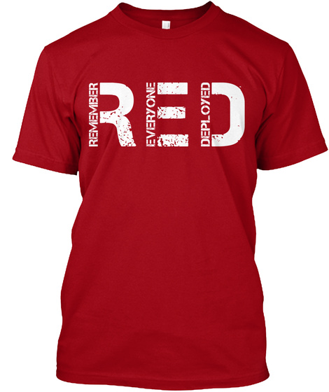 Remember R Everyone E Deployed D Deep Red T-Shirt Front