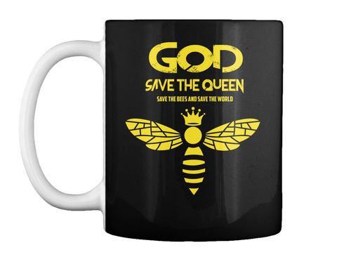 God Save The Queen Save The Bees And Save The World Black T-Shirt Front