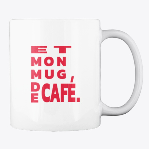French   It's My Cup Of Tea Mug. White T-Shirt Back