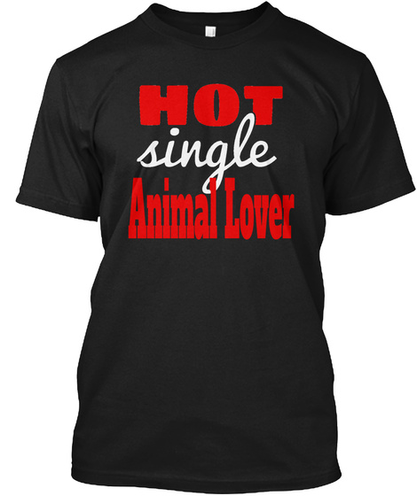 Get Your Own Animal Lover Tee Here! Black T-Shirt Front