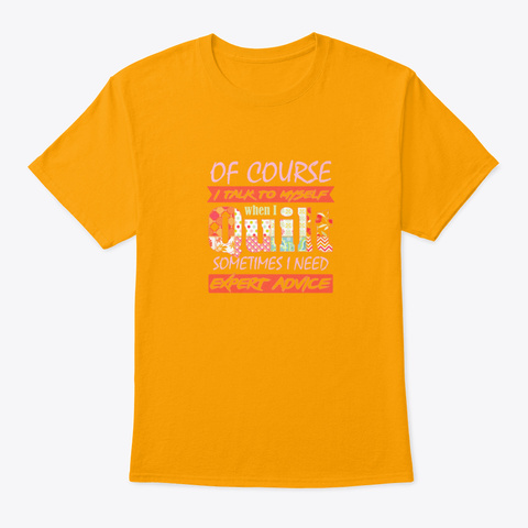 Quilting Valentines Day Exclusive Shirt Gold T-Shirt Front