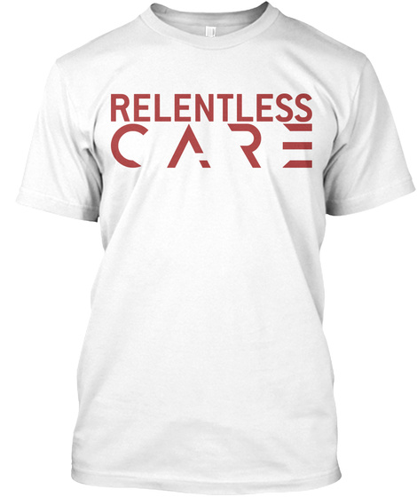Relentless Care White Camiseta Front