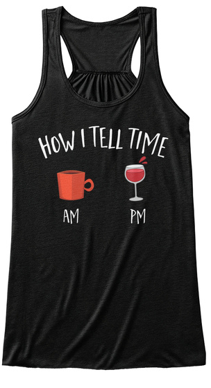 How I Tell Time Am Pm Black T-Shirt Front