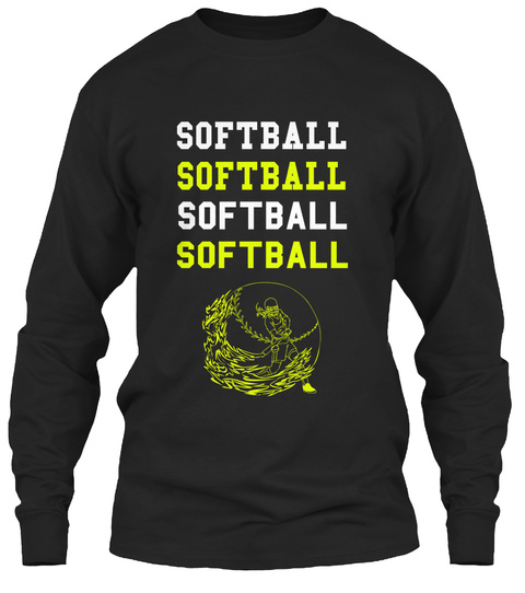 Softball Softball Softball Softball Black T-Shirt Front