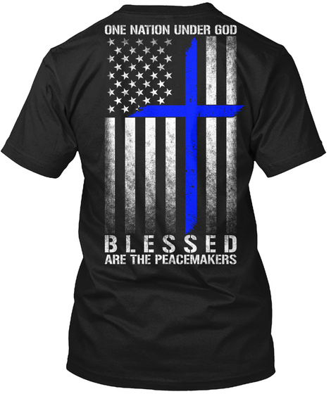 One Nation Under God Blessed Are The Peacemakers Black T-Shirt Back