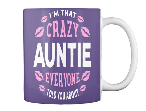 Im That Crazy Auntie Everyone Told You About Purple T-Shirt Back