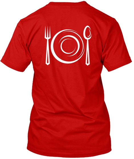 You Know Why I'm Here....Food! Classic Red T-Shirt Back