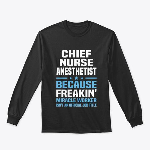 Chief Nurse Anesthetist 1 Tcsr Black T-Shirt Front