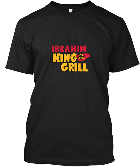 Ibrahim King Of The Grill! Black T-Shirt Front