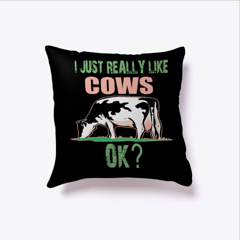 I Just Really Like Cows Animal Lover Black T-Shirt Front