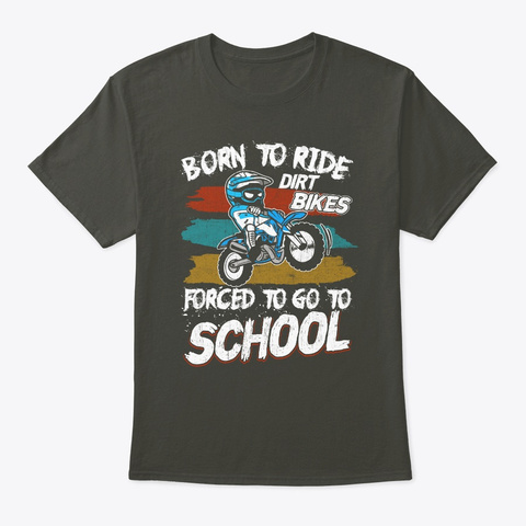 Funny Born To Ride Dirt Bike Rider Shirt Smoke Gray T-Shirt Front