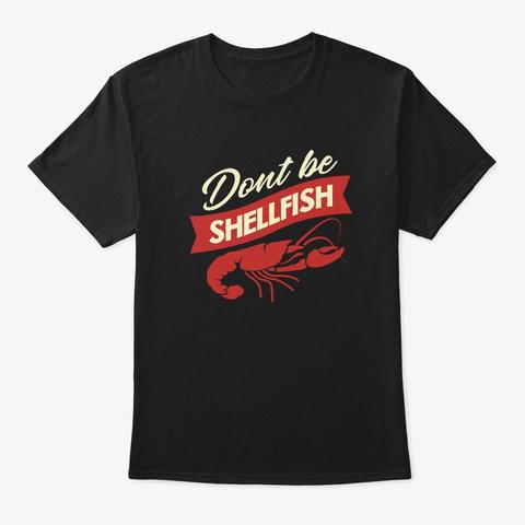 Crawfish Dont Be Shellfish Retro Bayou C Black T-Shirt Front