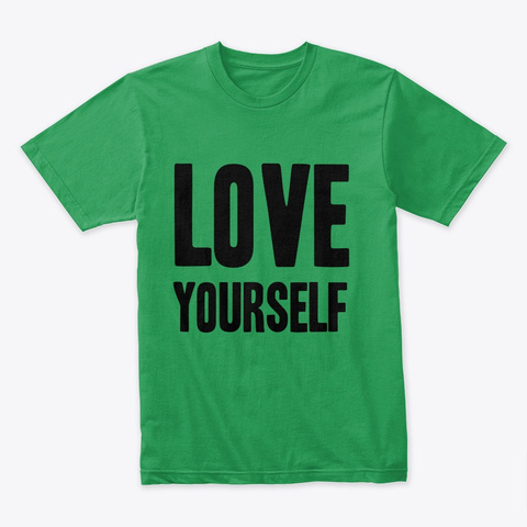 Love Yourself Limited T Kelly Green T-Shirt Front