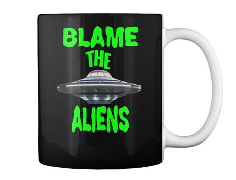 Blame The Aliens Black Becher Back