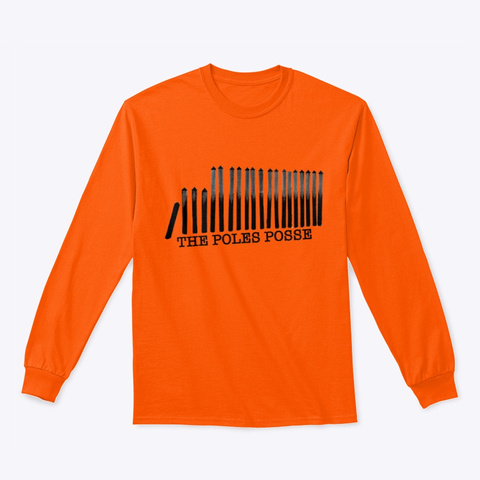 The Poles Posse Safety Orange Long Sleeve T-Shirt Front