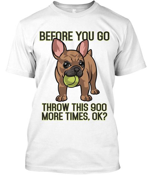 Before You Go Throw This 900 More Times, Ok? White Kaos Front