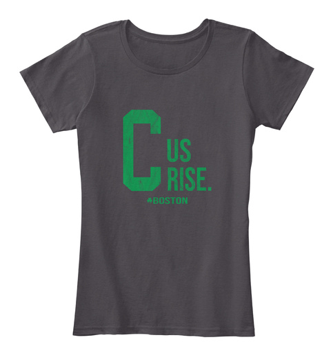 C Us Rise T Shirt Boston Basketball Tees Heathered Charcoal  Women's T-Shirt Front