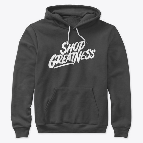 Shop Greatness Sweatshirt Dark Grey Heather T-Shirt Front