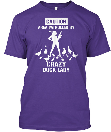 Caution Area Patrolled By Crazy Duck Lady Purple T-Shirt Front