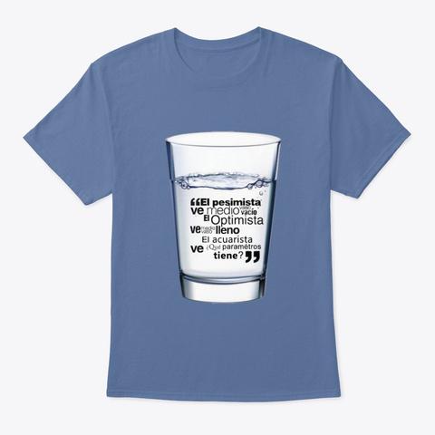 Camiseta Vaso De Agua  Denim Blue T-Shirt Front