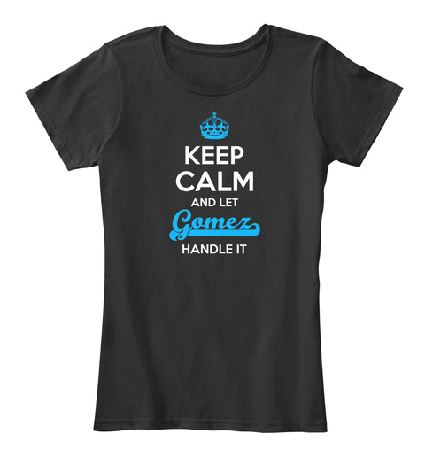 Gomez Keep Calm! Black T-Shirt Front